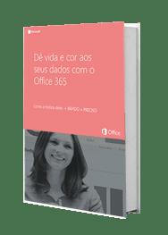 Dê vida e cores aos seus dados com o Office 365